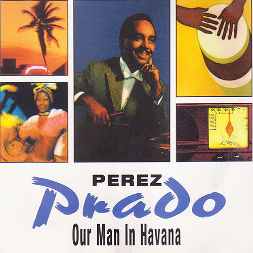 Our Man in Havana by Perez Prado