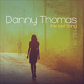 The Last Song by Danny Thomas