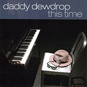 Play & Download This Time by Daddy Dewdrop | Napster