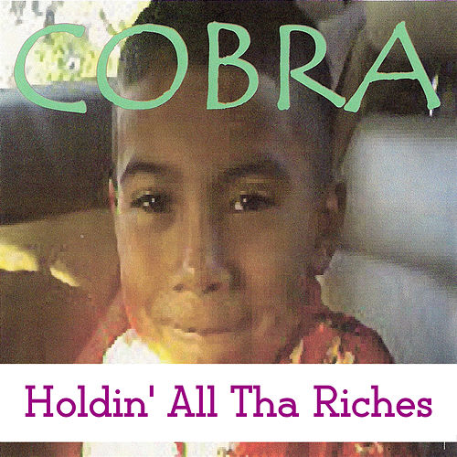 Play & Download Holdin' All Tha Riches by Cobra | Napster