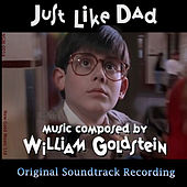 Just Like Dad (Original Soundtrack) by William Goldstein