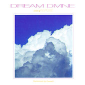 Play & Download Dream Divine: Cosy Repose by Current | Napster