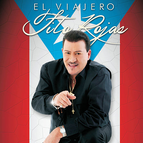 Play & Download El Viajero by Tito Rojas | Napster
