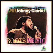 Play & Download Roots Music by Johnny Clarke | Napster