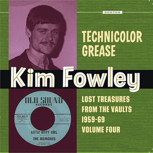 Technicolor Grease: Lost Treasures from the Vaults 1959-1969, Vol. 4 by Kim Fowley