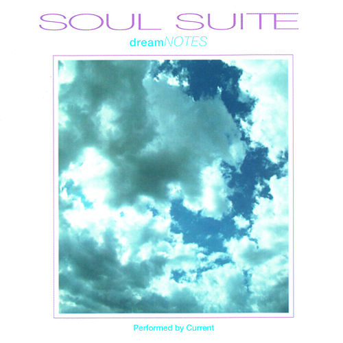 Play & Download Soul Suite: Dream Notes by Current | Napster