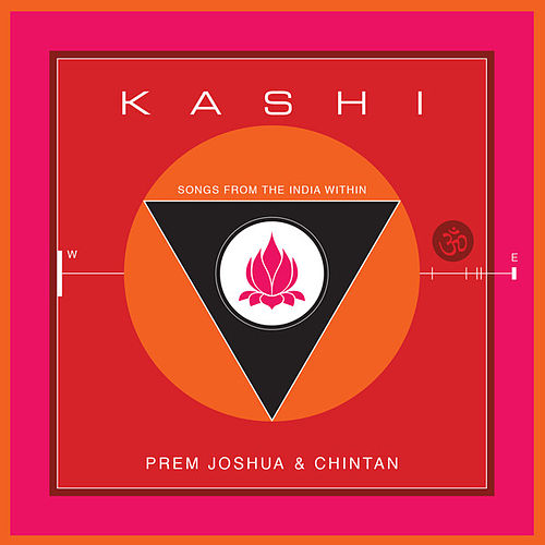 Play & Download Kashi: Songs from the India Within by Prem Joshua | Napster