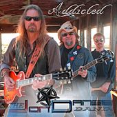 Play & Download Addicted by The Jon Dansie Band | Napster