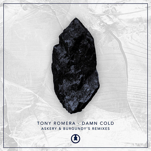 Play & Download Damn Cold (Remixes) by Tony Romera | Napster