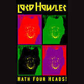 Play & Download ...Hath Four Heads! by Lord Howler | Napster