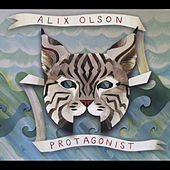 Play & Download Protagonist by Alix Olson | Napster