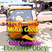 51 Lex Presents Motun Gbede by Chief Commander Ebenezer Obey