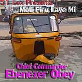 51 Lex Presents Moti Pinu Laye Mi by Chief Commander Ebenezer Obey