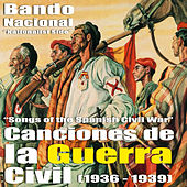 Play & Download Canciones de la Guerra Civil Española - Bando Nacional (Songs Of The Spanish Civil War - Nationalist Side) [1936 - 1939] by Various Artists | Napster