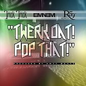 Twerk Dat Pop That (Clean) [feat. Eminem & Royce da 5'9