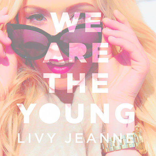 Play & Download We Are the Young by Livy Jeanne | Napster