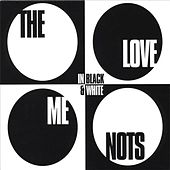 In Black & White by The Love Me Nots