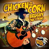 Play & Download Chicken in the Corn (Buffalo Billys Version) by Brushy One String | Napster