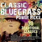 Play & Download Classics Bluegrass Power Picks : 30 Traditional Favorties by Various Artists | Napster