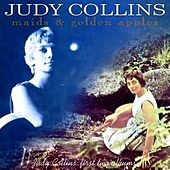Play & Download Maids And Golden Apples by Judy Collins | Napster