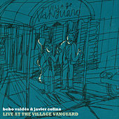 Play & Download Live At The Village Vanguard (Live) by Bebo Valdes | Napster