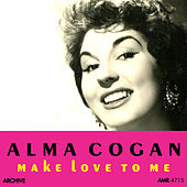 Play & Download Make Love to Me by Alma Cogan | Napster