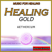 Music for Healing: Healing Gold: Bonus Edition by Aetherium