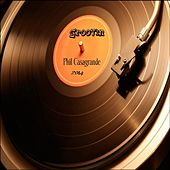 Play & Download Groovin' by Phil Casagrande | Napster