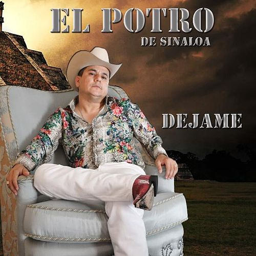 Play & Download Dejame by El Potro De Sinaloa | Napster