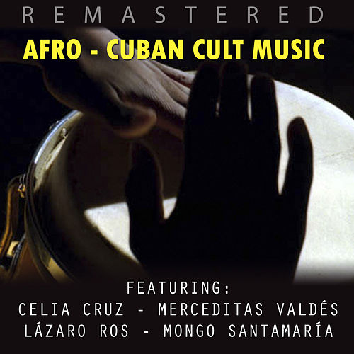Play & Download Afrocuban Cult Music by Various Artists | Napster