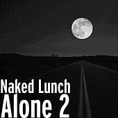 Play & Download Alone 2 by Naked Lunch   Napster