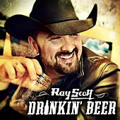 Play & Download Drinkin Beer by Ray Scott | Napster