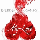 Play & Download My Love - Single by Syleena Johnson | Napster