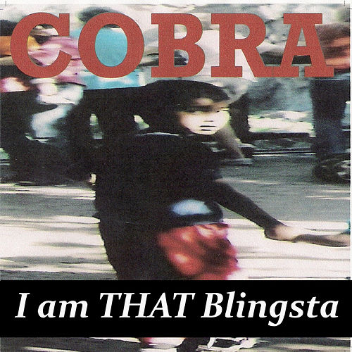 Play & Download I Am That Blingsta by Cobra | Napster