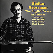 The English Years - In Concert by Stefan Grossman