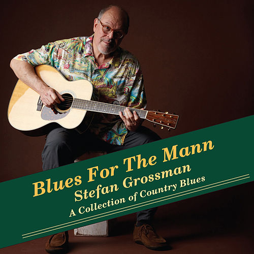 Blues for the Mann by Stefan Grossman