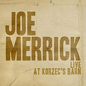 Play & Download Live At Korzec's Barn by Joe Merrick | Napster