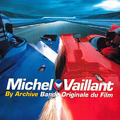 Play & Download Michel Vaillant (Bande originale du film) by Archive | Napster