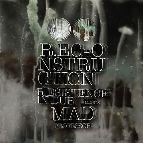 Play & Download R.EChONSTRUCTION by Mad Professor | Napster