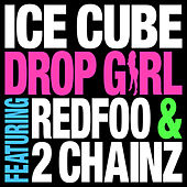 Play & Download Drop Girl by Ice Cube | Napster
