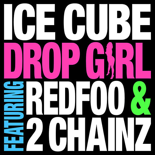 Drop Girl by Ice Cube