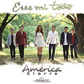 Play & Download Eres Mi Todo by América Sierra | Napster