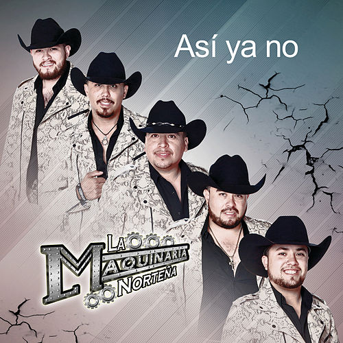 Play & Download Así Ya No by La Maquinaria Norteña | Napster