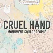Monument Square People by Cruel Hand