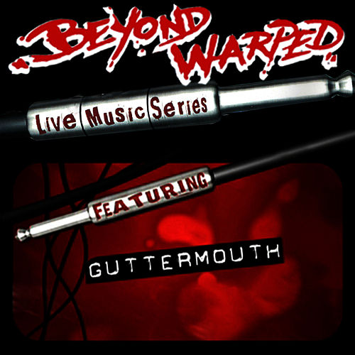 Live Music Series: Guttermouth by Guttermouth