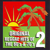 Original Reggae Hits of the 60's and 70's Vol. 2 by Various Artists