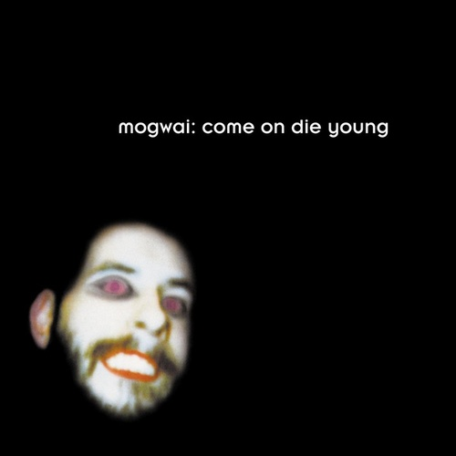 Play & Download Come On Die Young by Mogwai | Napster