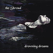 Play & Download Drowning Dreams by The Shroud | Napster