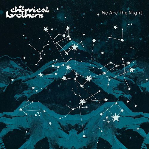 We Are The Night by The Chemical Brothers