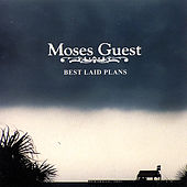 Play & Download Best Laid Plans by Moses Guest | Napster